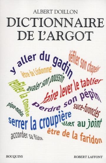 Dictionnaire De L'Argot L'Argent, La Sante, Le Sexe, Le Sport, La Violence