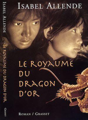 Le royaume du dragon d'or  - Isabel Allende