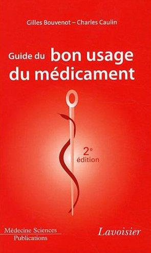 Guide Du Bon Usage Du Medicament (2e Edition)