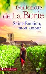 Vente EBooks : Saint-Emilion, mon amour  - Guillemette de La Borie