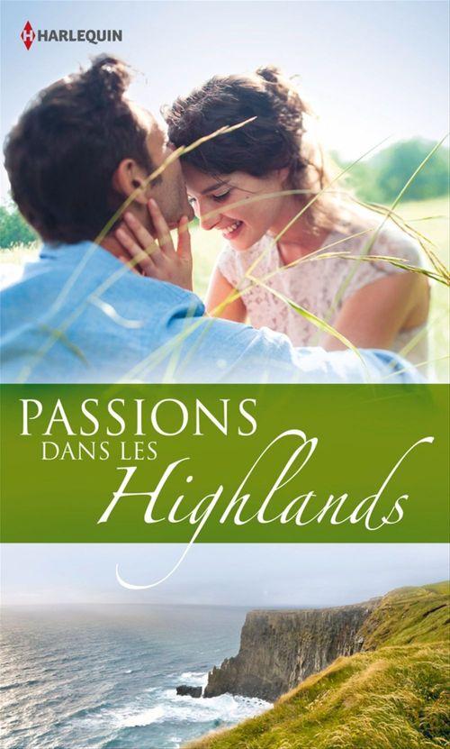 Vente Livre Numérique : Passions dans les Highlands  - Judy Campbell  - Anne Mather  - Kathryn Jensen