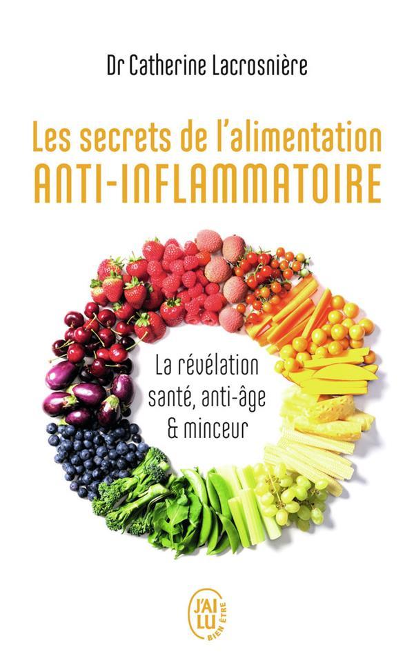 Les secrets de l'alimentation anti-inflammatoire ; la révélation santé, anti-âge et minceur