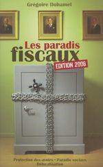 Les paradis fiscaux  - Grégoire Duhamel