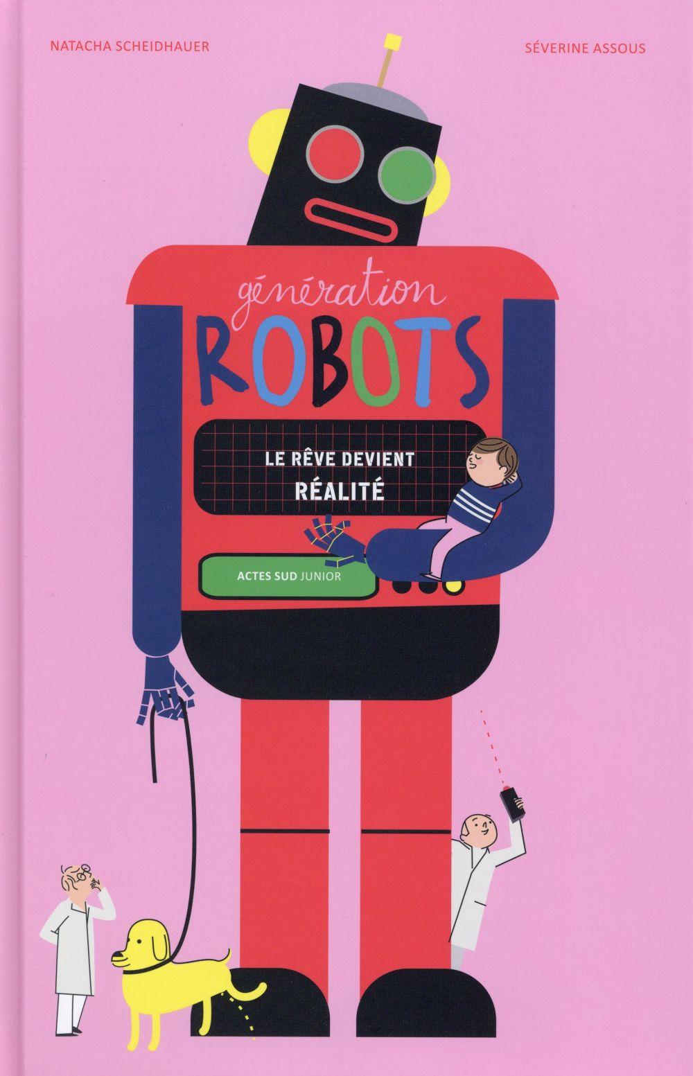 Génération robots ; les secrets de l'intelligence artificielle