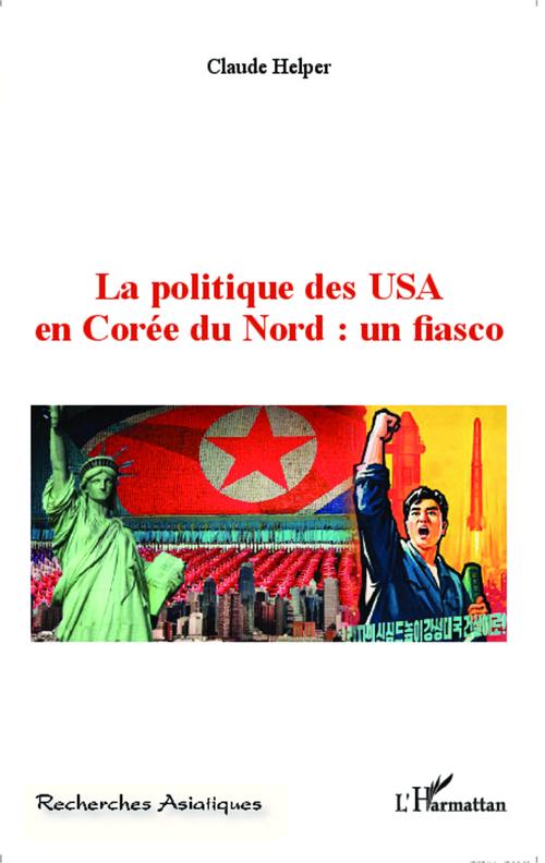 La politique des USA en Corée du Nord : un fiasco