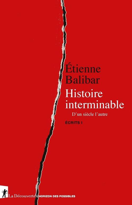 écrits t.1 ; histoire interminable : d'un siècle l'autre
