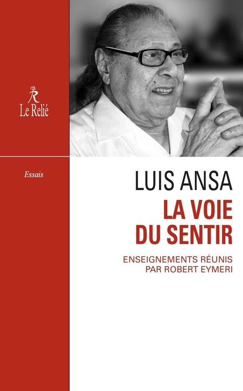 Luis Ansa ; la voie du sentir