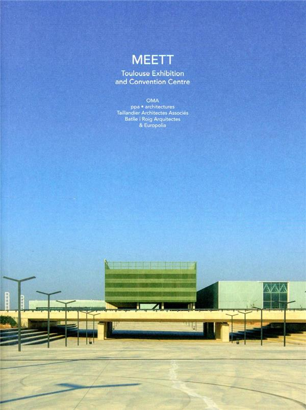 METT ; Toulouse exhibition and convention centre
