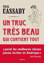 Vente Livre Numérique : Un truc très beau qui contient tout  - Neal Cassady