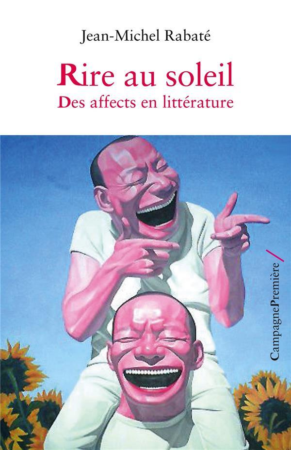 Rire au soleil ; des affects en littérature