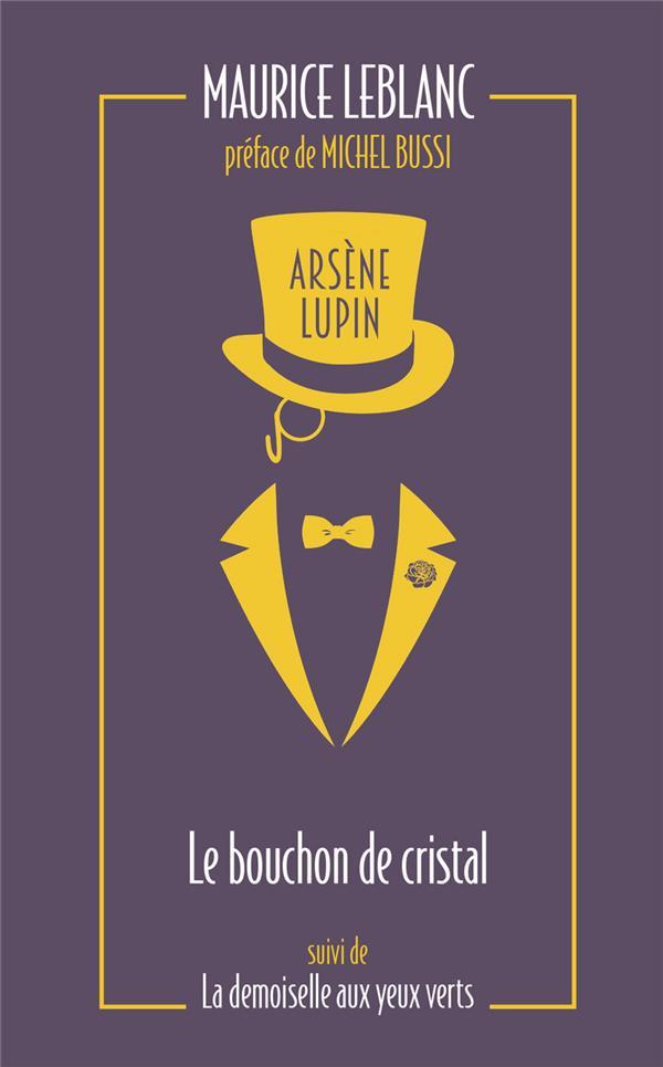 Arsène Lupin ; le bouchon de cristal ; la demoiselle aux yeux verts