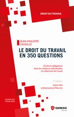 Vente Livre Numérique : Le droit du travail en 350 questions  - Jean-Philippe Cavaillé - Gwenaëlle Leray