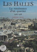 Les Halles : La Renaissance d'un quartier (1966-1988)