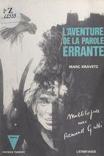 Vente Livre Numérique : L'aventure de la parole errante : multilogues avec Armand Gatti  - Armand Gatti - Marc Kravetz