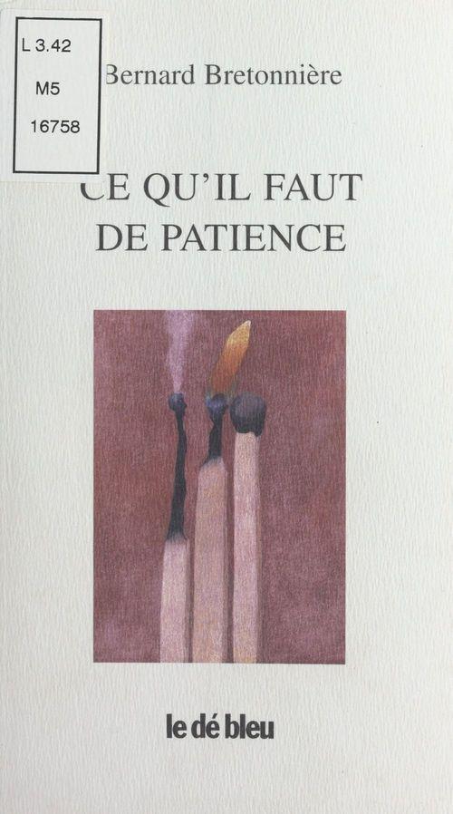 Ce qu'il faut de patience