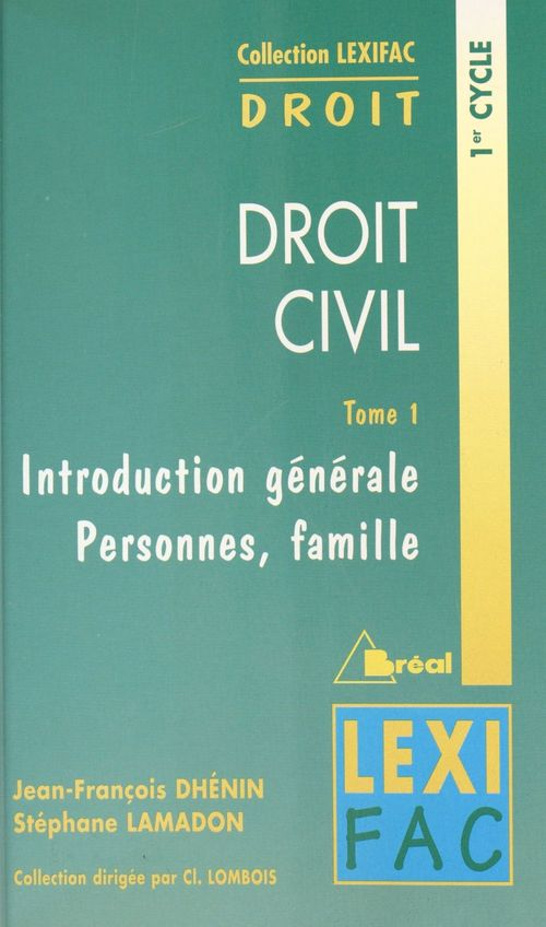 Droit civil (1) : Introduction générale, personnes, famille