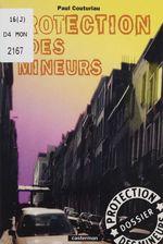 Vente EBooks : Protection des mineurs  - Paul Couturiau