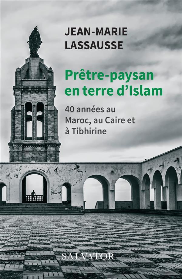 PRETRE-PAYSAN EN TERRE D'ISLAM