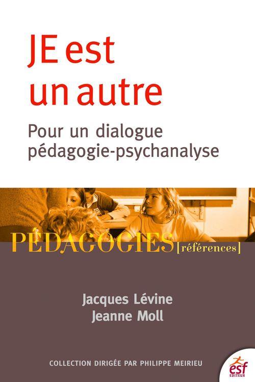 Je est un autre ; pour un dialogue pédagogie-psychanalyse (5e édition)