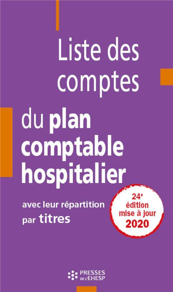 Liste des comptes du plan comptable hospitalier avec leur répartition par titre (24e édition)