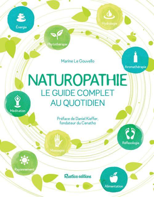 Naturopathie ; le guide complet au quotidien