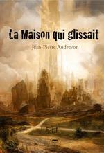 Vente EBooks : La Maison qui glissait  - Jean-Pierre Andrevon