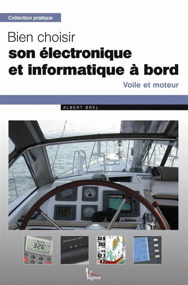 Bien choisir son électronique et informatique à bord ; voile et moteur