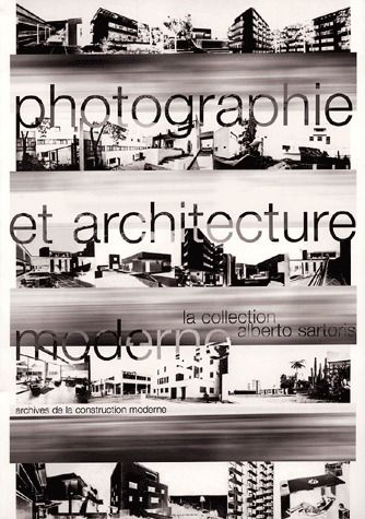 Photographie Et Architecture Moderne : La Collection Alberto Sartoris