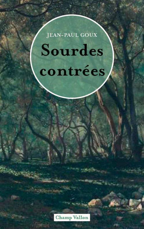 Sourdes contrées  - Jean-Paul Goux