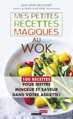 Vente Livre Numérique : Mes petites recettes magiques au wok  - Alix Lefief-Delcourt