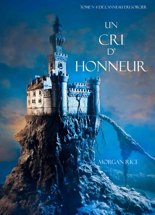 Un Cri D' Honneur (Tome N 4 De L'anneau Du Sorcier)