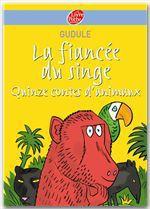 Vente Livre Numérique : La fiancée du singe - Quinze contes d'animaux  - Gudule