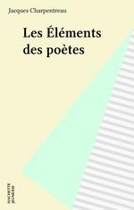 Vente EBooks : Les Éléments des poètes  - Jacques Charpentreau - Charpentreau-J