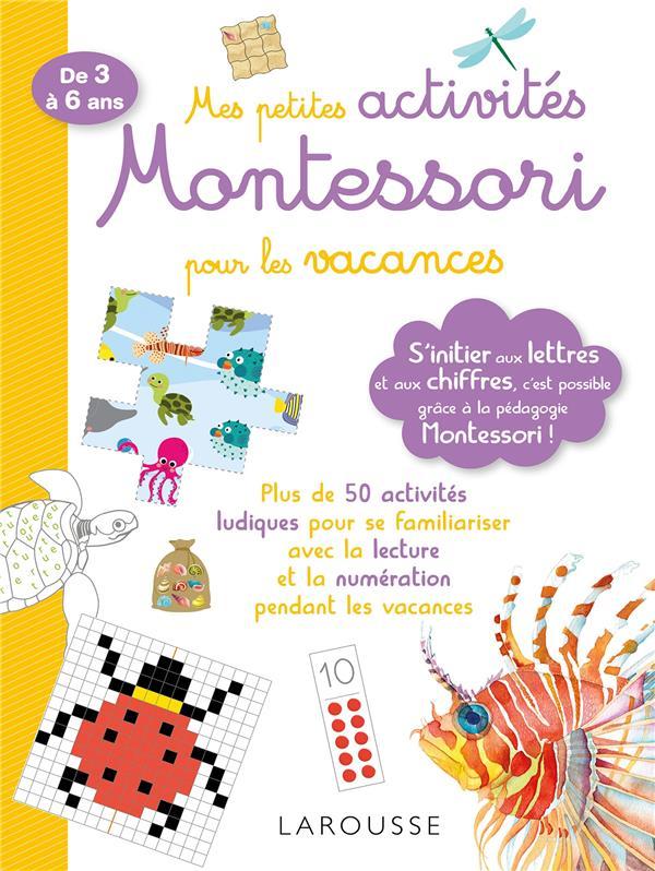 Mes petits ateliers Montessori ; pour les vacances