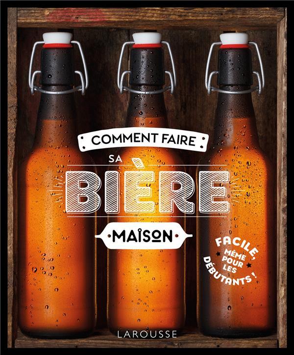 COMMENT FAIRE SA BIERE MAISON