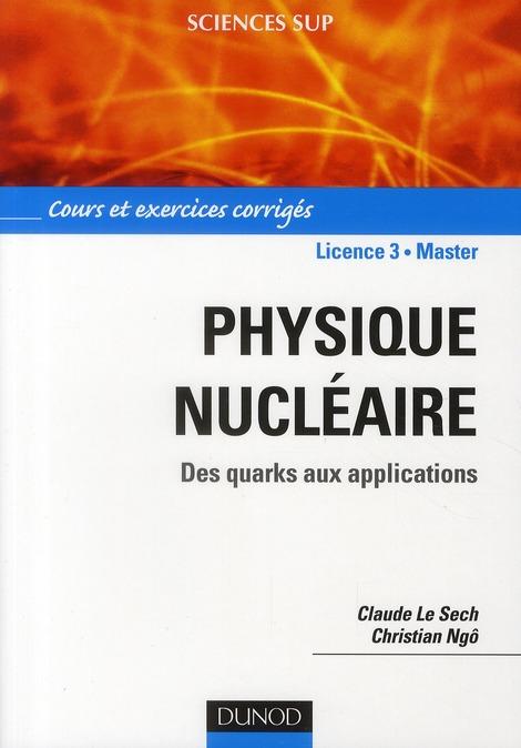 Physique Nucleaire Et Applications ; Cours Et Exercices Corriges
