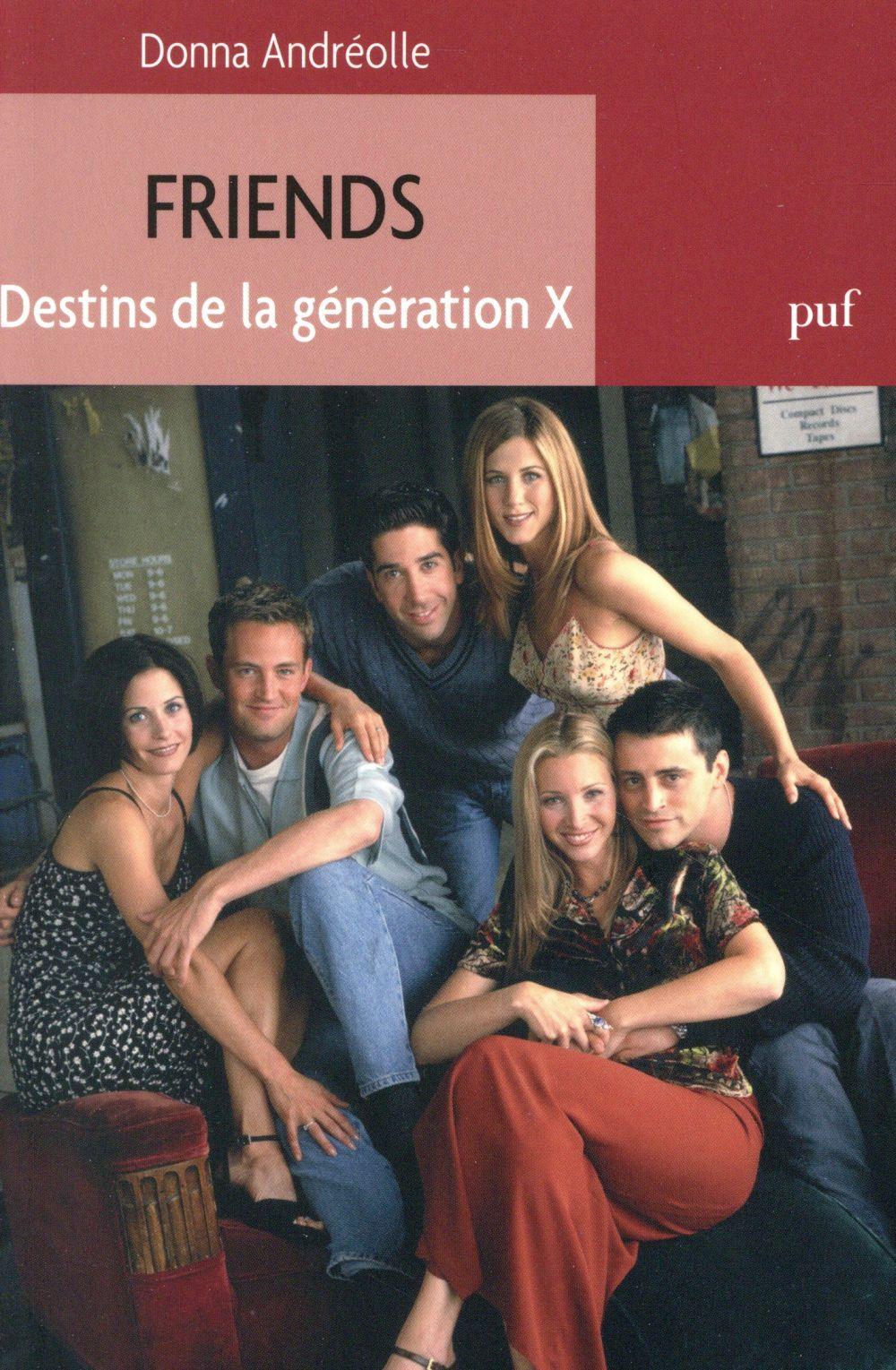 Friends ; destins de la génération X