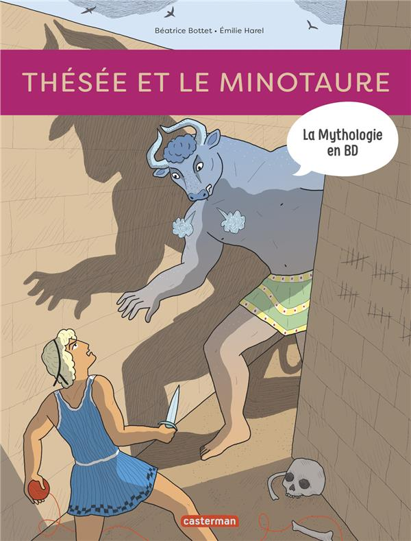 La mythologie en BD ; Thésée et le Minotaure