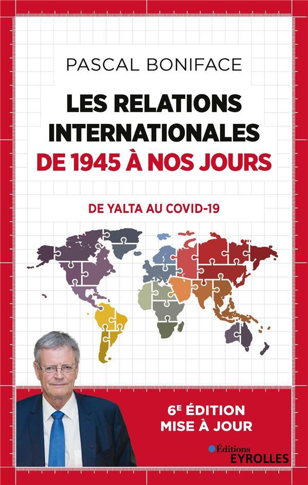 Les relations internationales de 1945 à nos jours ; comment en sommes-nous arrives là ? (2e édition)
