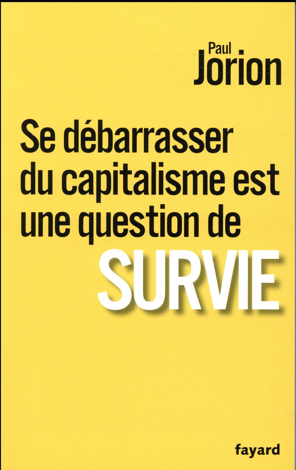 SE DEBARRASSER DU CAPITALISME EST UNE QUESTION DE SURVIE