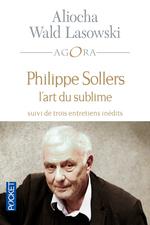 Vente Livre Numérique : Philippe Sollers ou l'art du sublime  - Aliocha WALD LASOWSKI