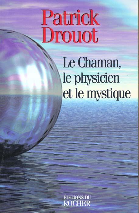 Le Physicien Le Chaman Et Le Mystique