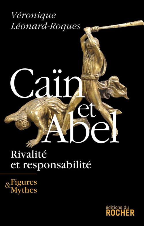 Caïn et Abel  - Véronique Léonard-Roques