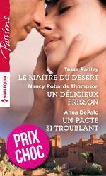 Vente EBooks : Le maître du désert - Un délicieux frisson - Un pacte si troublant  - Tessa Radley - Nancy Robards Thompson - Anna DePalo