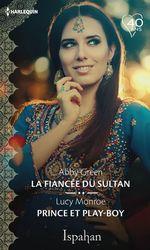 Vente Livre Numérique : La fiancée du sultan - Prince et play-boy  - Lucy Monroe - Abby Green