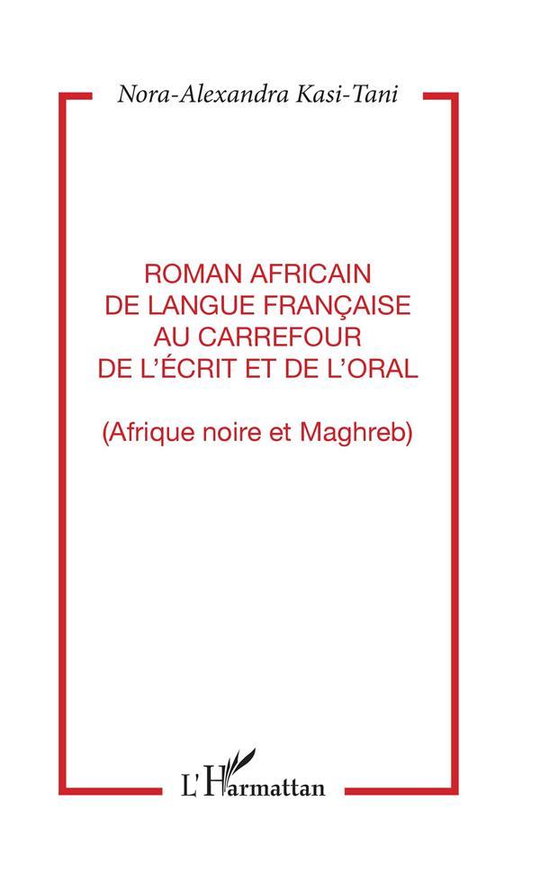 Roman africain de langue francaise au carrefour de l'ecrit et de l'oral