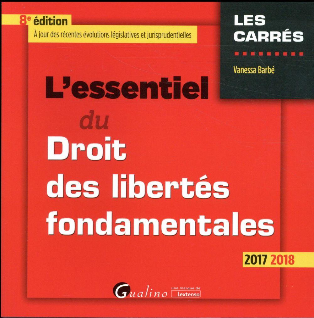 L'essentiel du droit des libertés fondamentales (édition 2017/2018)