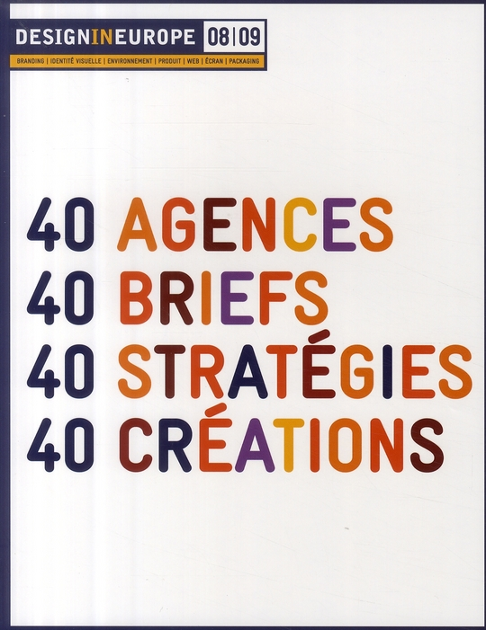 Design In Europe 2008/2009 ; 40 Agences, 40 Briefs, 40 Strategies, 40 Creations