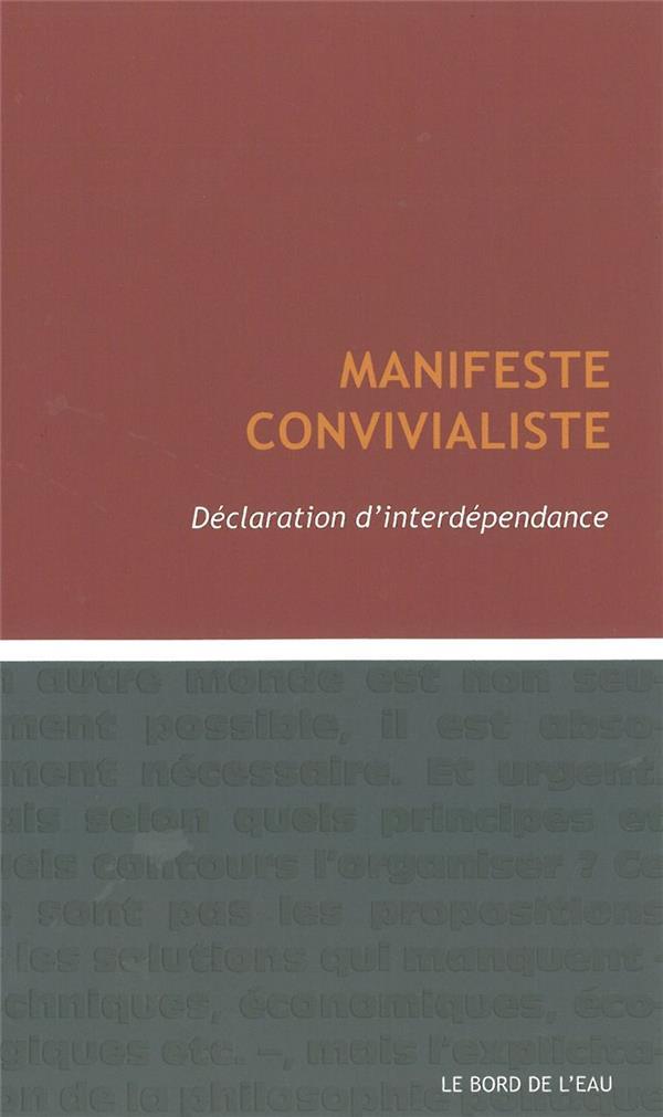 Manifeste convivialiste ; déclatarion d'interdépendance