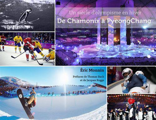 De Chamonix à Pyeongchang ; un siècle d'olympisme en hiver